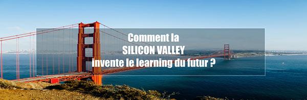 Comment la Silicon Valley invente le learning du futur ?